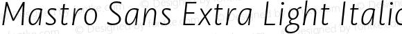 Mastro Sans Extra Light Italic
