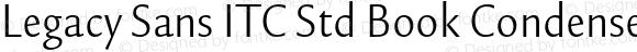 Legacy Sans ITC Std Book Condensed