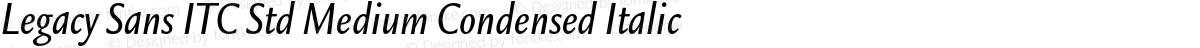 Legacy Sans ITC Std Medium Condensed Italic