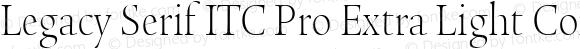 Legacy Serif ITC Pro Extra Light Condensed