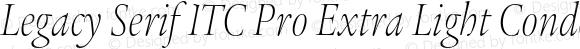 Legacy Serif ITC Pro Extra Light Condensed Italic
