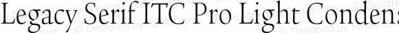 Legacy Serif ITC Pro Light Condensed