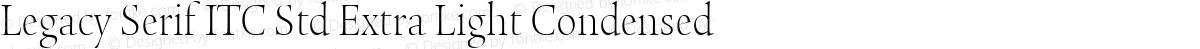 Legacy Serif ITC Std Extra Light Condensed