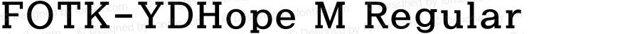 FOTK-YDHope M Regular Version 1.00 for LETS