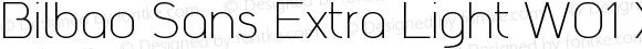 Bilbao Sans Extra Light W01 XLt Regular Version 1.30