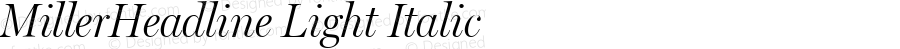 MillerHeadline Light Italic Version 1.0