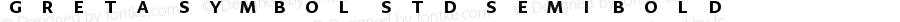 Greta Symbol Std SemiBold Version 1.0; 2012