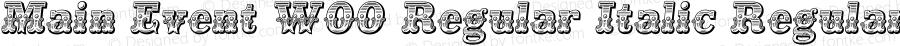 Main Event W00 Regular Italic Regular Version 1.006