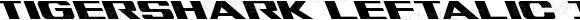Tigershark Leftalic Italic Version 2.0; 2018