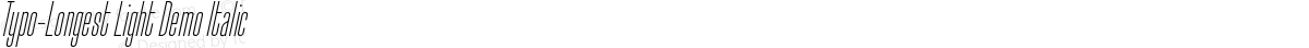 Typo-Longest Light Demo Italic