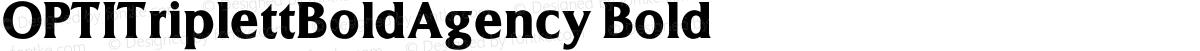 OPTITriplettBoldAgency Bold