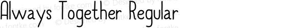 Always Together Regular Version 1.000 2013 initial release