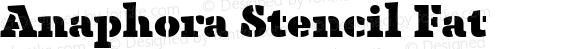 Anaphora Stencil Fat 5.004