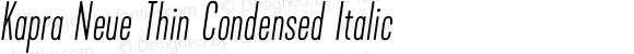 Kapra Neue Thin Condensed Italic