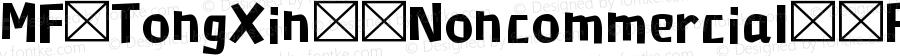 MF TongXin (Noncommercial) Regular Version 1.000;PS 1;hotconv 1.0.81;makeotf.lib2.5.63406