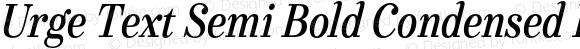 Urge Text Semi Bold Condensed Italic