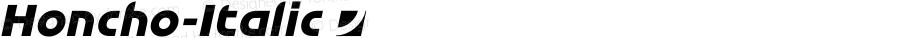 Honcho-Italic ☞ Version 2.000;com.myfonts.easy.jonahfonts.honcho.italic.wfkit2.version.4tSE