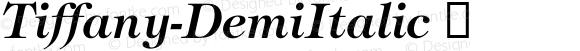 Tiffany-DemiItalic ☞ Version 2.00;com.myfonts.easy.itc.tiffany.demi-italic.wfkit2.version.3L55