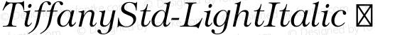 TiffanyStd-LightItalic ☞ Version 2.001;PS 002.000;hotconv 1.0.38;com.myfonts.easy.itc.tiffany.std-light-italic.wfkit2.version.3L4f