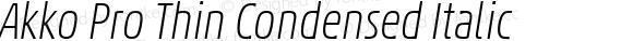 Akko Pro Thin Condensed Italic