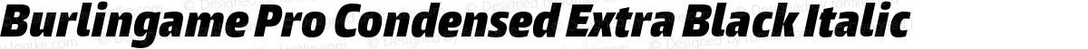 Burlingame Pro Condensed Extra Black Italic