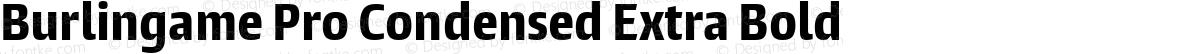 Burlingame Pro Condensed Extra Bold