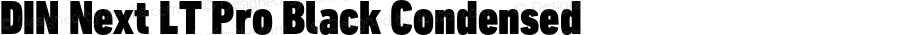DIN Next LT Pro Black Condensed Version 1.200;PS 001.002;hotconv 1.0.38