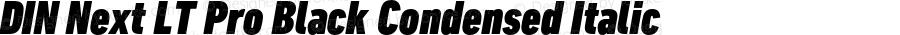 DIN Next LT Pro Black Condensed Italic Version 1.000