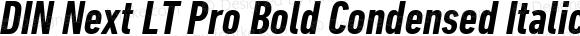 DIN Next LT Pro Bold Condensed Italic