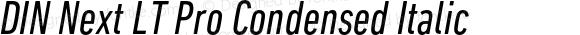 DIN Next LT Pro Condensed Italic