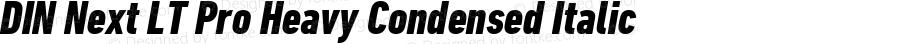 DIN Next LT Pro Heavy Condensed Italic