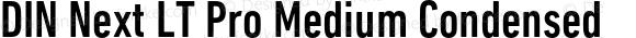 DIN Next LT Pro Medium Condensed