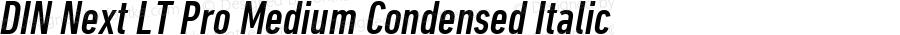 DIN Next LT Pro Medium Condensed Italic