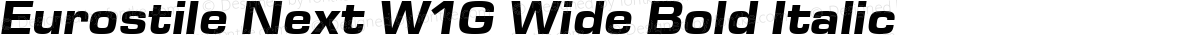 Eurostile Next W1G Wide Bold Italic