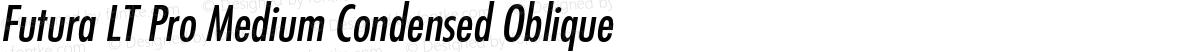 Futura LT Pro Medium Condensed Oblique