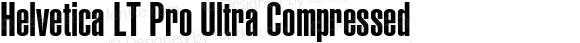 Helvetica LT Pro Ultra Compressed