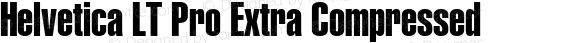 Helvetica LT Pro Extra Compressed