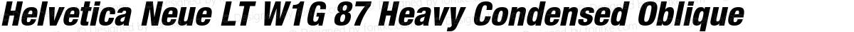 Helvetica Neue LT W1G 87 Heavy Condensed Oblique
