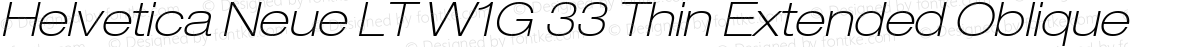 Helvetica Neue LT W1G 33 Thin Extended Oblique