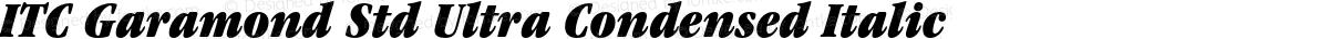 ITC Garamond Std Ultra Condensed Italic