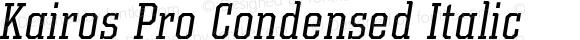 Kairos Pro Condensed Italic