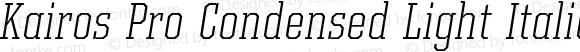 Kairos Pro Condensed Light Italic