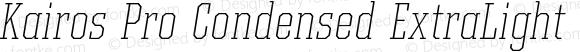 Kairos Pro Condensed ExtraLight Italic