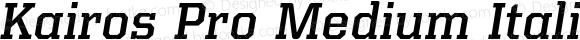 Kairos Pro Medium Italic
