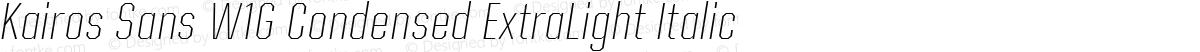 Kairos Sans W1G Condensed ExtraLight Italic