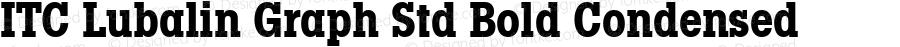 ITC Lubalin Graph Std Bold Condensed Version 1.00 Build 1000