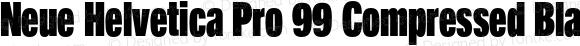 Neue Helvetica Pro 99 Compressed Black