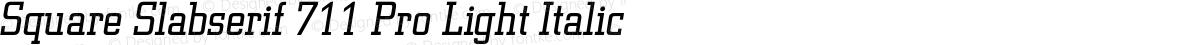Square Slabserif 711 Pro Light Italic