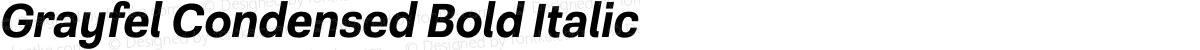 Grayfel Condensed Bold Italic
