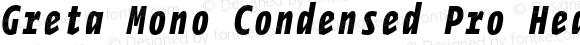 Greta Mono Condensed Pro Heavy Italic
